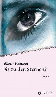 """""""Bis zu den Sternen?"""" von Ellinor Hamann"""
