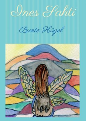 """Bunte Hügel"" von Ines Sahti"