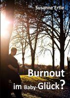 """""""Burnout im Baby-Glück?"""" von Susanne Ertle"""
