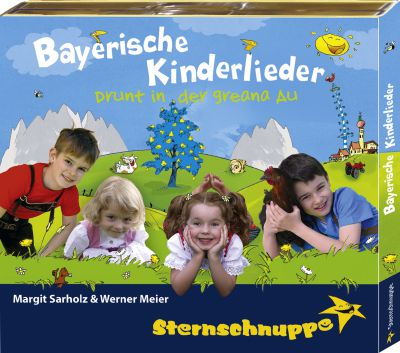 CD Bayerische Kinderlieder: Drunt in der greana Au aus dem Sternschnuppe Verlag