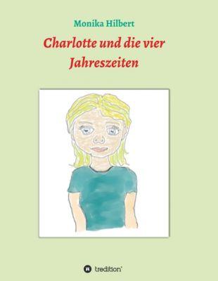 """""""Charlotte und die vier Jahreszeiten"""" von Monika Hilbert"""