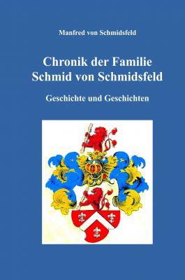 """""""Chronik der Familie Schmid von Schmidsfeld"""" von Manfred von Schmidsfeld"""