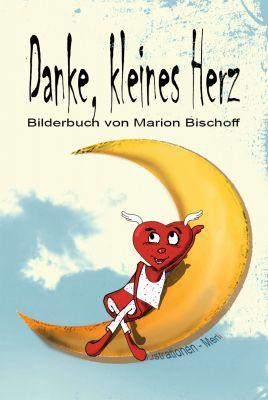 """""""Danke, kleines Herz"""" von Marion Bischoff"""
