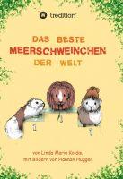 """""""Das beste Meerschweinchen der Welt"""" von Linda Maria Koldau"""