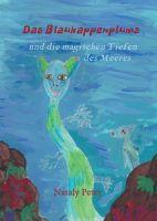 """""""Das Blaukappenplums und die magischen Tiefen des Meeres"""" von Nataly Peter"""