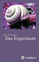 """""""Das Experiment"""" von Otto W. Bringer"""