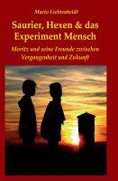 """""""Saurier, Hexen & das Experiment Mensch"""" von Mario Lichtenheldt"""