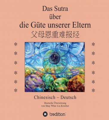 """""""Das Sutra über die Güte unserer Eltern"""" von Shay Whar Kröber"""