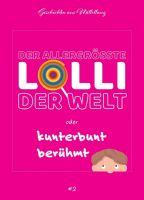 """""""Der allergrößte Lolli der Welt oder kunterbunt berühmt"""" von Holger Breit"""
