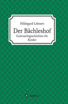 """""""Der Bächleshof"""" von Hildegard Lehnert"""