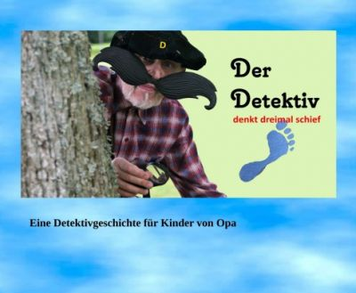 """""""Der Detektiv denkt dreimal schief"""" von christian Seidl"""