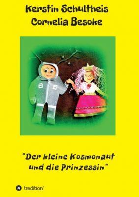 """""""Der kleine Kosmonaut und die Prinzessin"""" von Kerstin Schultheis Cornelia Besoke"""