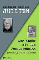 """""""Der Knabe mit dem Fassonschnitt"""" von Diethelm-Michael Jullien"""