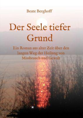 """""""Der Seele tiefer Grund"""" von Beate Berghoff"""