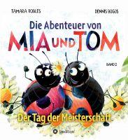 """""""Die Abenteuer von Mia und Tom"""" von Tamara Robles und Dennis Bügüs"""