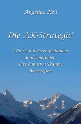 """Die AK-Strategie®"" von Angelika Keil"