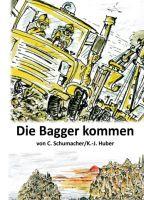 """""""Die Bagger kommen!"""" von Christof Schumacher"""
