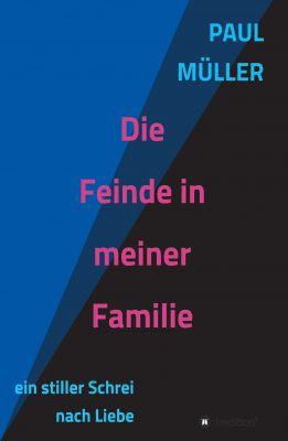 """""""Die Feinde in meiner Familie"""" von Paul Müller"""