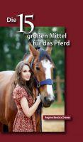 """""""Die fünfzehn großen Mittel für das Pferd"""" von Regine Beatrix Dreyer"""