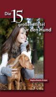 """""""Die fünfzehn großen Mittel für den Hund"""" von Regine Beatrix Dreyer"""