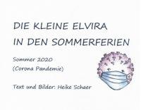 DIE KLEINE ELVIRA IN DEN SOMMERFERIEN – Kinderfreundliche Anleitung zu den Corona-Regeln