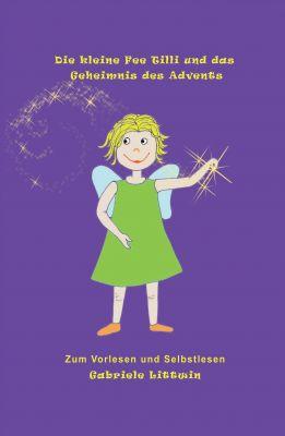 """""""Die kleine Fee Tilli und das Geheimnis des Advents"""" von Gabriele Littwin"""