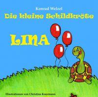 """""""Die kleine Schildkröte Lina"""" von Konrad Welzel"""