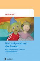"""""""Die Lichtgestalt und das Amulett"""" von Donar Rau"""