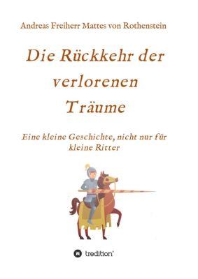 """""""Die Rückkehr der verlorenen Träume"""" von Andreas Freiherr Mattes von Rothenstein"""