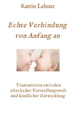 """""""Echte Verbindung von Anfang an"""" von Katrin Lehner"""