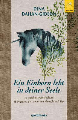 """""""Ein Einhorn lebt in deiner Seele"""" von Dina Dahan-Gideon"""