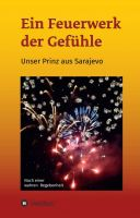 """""""Ein Feuerwerk der Gefühle - Unser Prinz aus Sarajevo"""" von Gerlinde & Bernd Tulsis"""