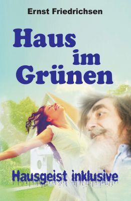 """""""Haus im Grünen - Hausgeist inklusive"""" von Ernst Friedrichsen"""