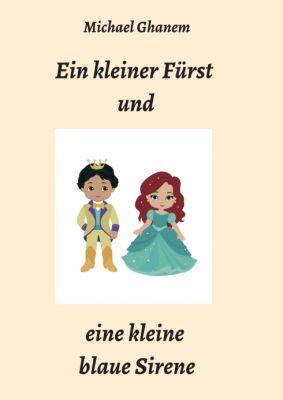 """""""Ein kleiner Fürst und eine kleine blaue Sirene"""" von Michael Ghanem"""