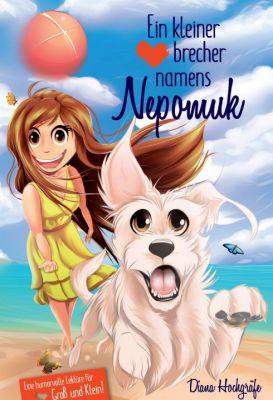"""""""Ein kleiner Herzensbrecher namens Nepomuk"""" von Diana Hochgräfe"""