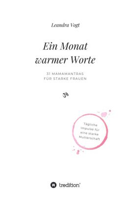 """""""Ein Monat warmer Worte"""" von Leandra Vogt"""