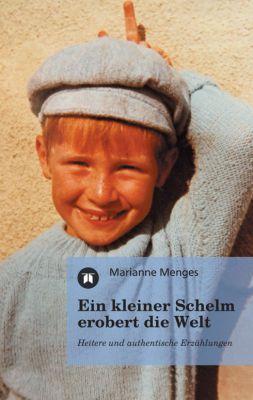 """""""Ein kleiner Schelm erobert die Welt"""" von Marianne Menges"""