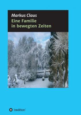 """""""Eine Familie in bewegten Zeiten"""" von Markus Claus"""