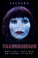 """""""Transmission"""" von  Franziska, Domenika und Fatima Spexard und Julia Schulz"""