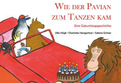 Wie der Pavian zum Tanzen kam - eine heitere Bilderbuchgeschichte aus der Schweiz.