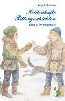 Heldenhafte Rittergeschichten Band 2: Im ewigen Eis