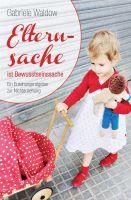 """""""Elternsache ist Bewusstseinssache"""" von Gabriele Waldow"""