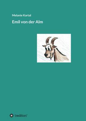 """""""Emil von der Alm"""" von Melanie Kartal"""