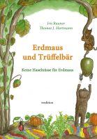 """""""Erdmaus und Trüffelbär"""" von Thomas J. Hartmann, Iris Rauner"""