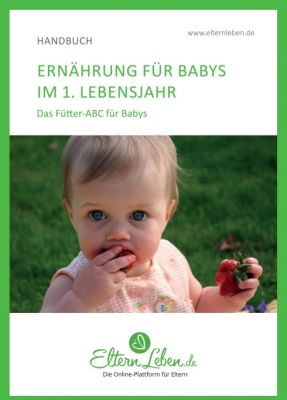 """""""Ernährung für Babys im 1. Lebensjahr"""" von ElternLeben.de ."""