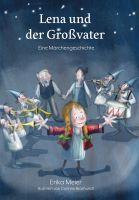 Lena und der Großvater - ein wunderschönes klassisches Märchen von Erika Meier