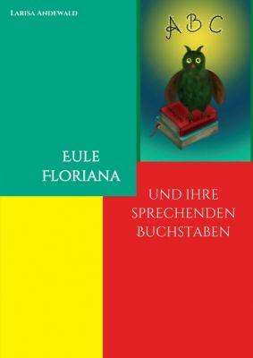 """""""Eule Floriana"""" von Larisa Andewald"""