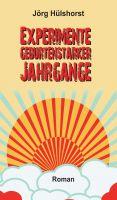 """""""Experimente geburtenstarker Jahrgänge"""" von Jörg Hülshorst"""