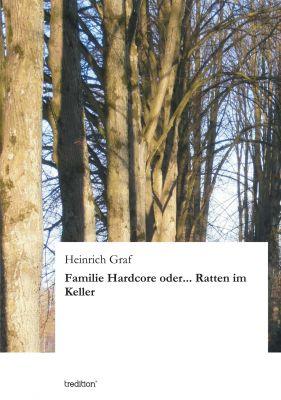 """""""Familie Hardcore oder... Ratten im Keller"""" von Heinrich Graf"""