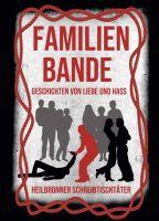 """""""Familienbande"""" von Tom H. Eschen, Ulrike Baumgärtel, Ramona Astner, Monika Huhn, hedda fischer, Björn Sünder, Bianca Heidelberg"""